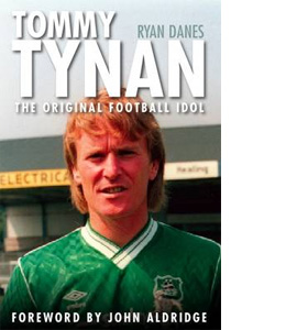 Tommy Tynan : The Original Football Idol (H/B)