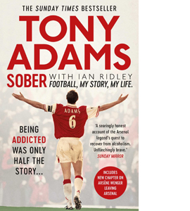 Tony Adams: Sober. Football. My Story. My Life.