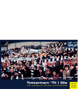 "Tottenham ""Til I Die: The Voices of Tottenham Supporters"