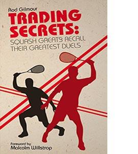 Trading Secrets: Squash Greats Recall Thier Toughest Duels