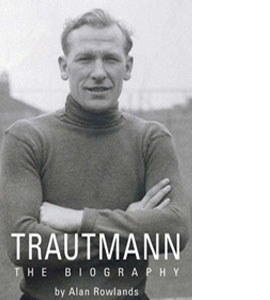 Trautmann - The Biography (HB)