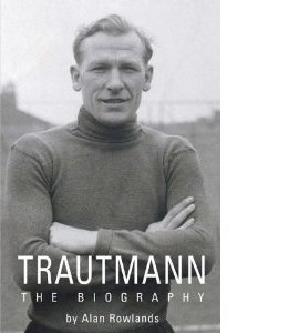 Trautmann - The Biography