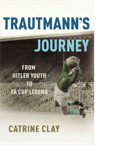 Trautmann's Journey - From Hitler Youth To FA Cup Legend (HB)