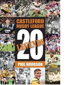 Twenty Legends : Castleford Rugby League