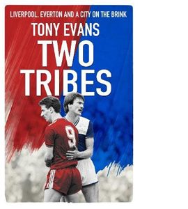 Two Tribes: Liverpool, Everton and a City on the Brink (HB)