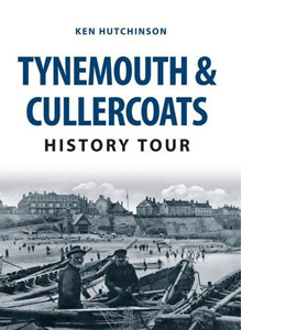 Tynemouth & Cullercoats History Tour