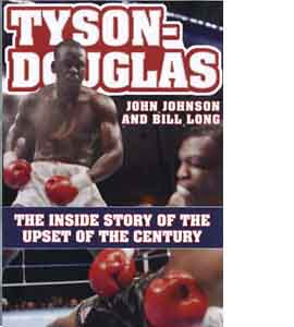 Tyson-Douglas: The Inside Story of the Upset of the Century