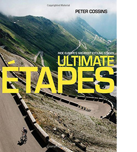 Ultimate Etapes: Ride Europe's Greatest Cycling Stages (HB)