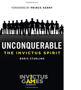 Unconquerable: The Invictus Spirit (HB)