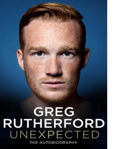 Unexpected: Greg Rutherford The Autobiography (HB)