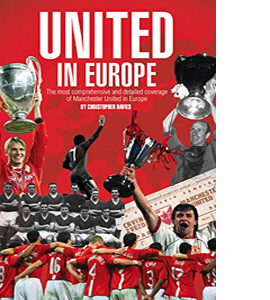United in Europe: Manchester United's Complete European Record (