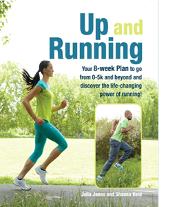 Up and Running: Your 8-Week Plan to Go from 0-5k and Beyond