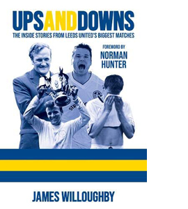 Ups And Downs - Inside Stories From Leeds United's Biggest Match