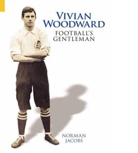 Vivian Woodward: Football's Gentleman (HB)