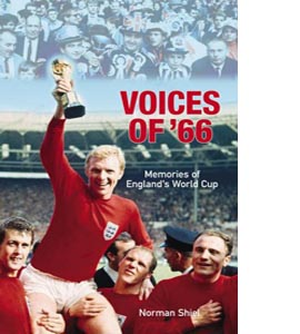 Voices of '66: Memories of England's World Cup