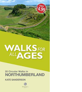 Walks for All Ages Northumberland: 20 Short Walks for All Ages