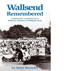 Wallsend Remembered.