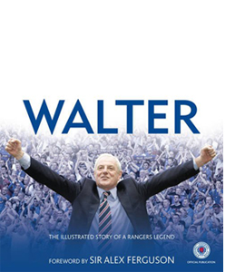 Walter: The Illustrated Story of a Rangers Legend (HB)