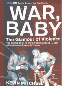 War, Baby: The Glamour of Violence