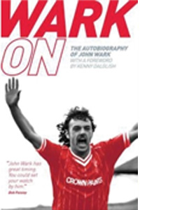 Wark On - The Autobiography of John Wark (HB)