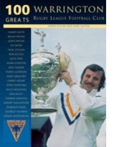 Warrington Rugby League Football Club 100 Greats