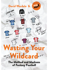 Wasting Your Wildcard: The Method and Madness of Fantasy Footbal