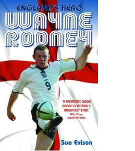 Wayne Rooney - England's Hero