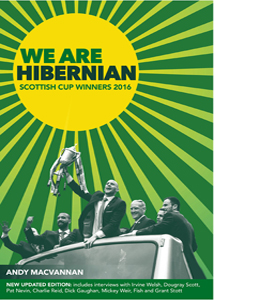 We Are Hibernian: Scottish Cup Winners 2016 (HB)