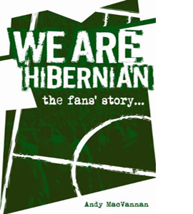 We Are Hibernian: The Fans Story... (HB)
