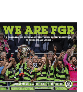 We are FGR: A Photographic Journal of Forest Green Rovers