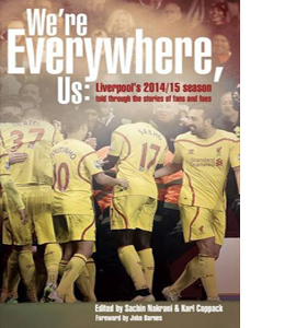 We're Everywhere, Us: Liverpool's 2014/15 Season Told Through th