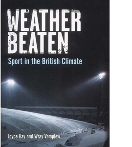 Weatherbeaten: Sport in the British Climate
