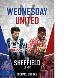 Wednesday v United: The Sheffield Derby (HB)