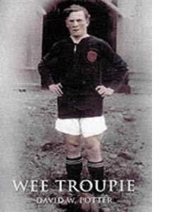 Wee Troupie: The Alec Troup Story