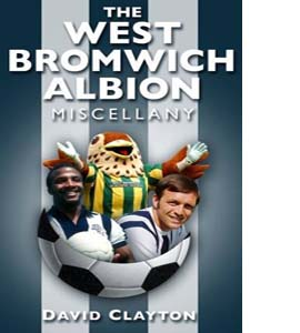 West Bromich Albion Miscellany (HB)