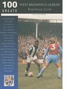 West Bromwich Albion FC: 100 Greats
