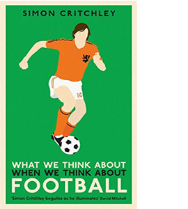 What We Think About When We Think About Football (HB)