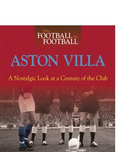 When Football Was Football: Aston Villa : A Nostalgic Look at a