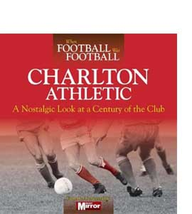 When Football Was Football: Charlton Athletic (HB)