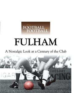 When Football Was Football: Fulham (HB)