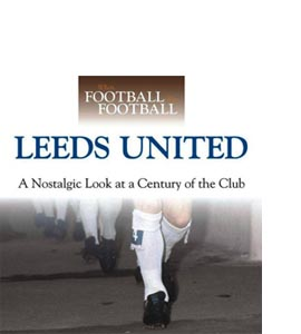 When Football Was Football: Leeds (HB)