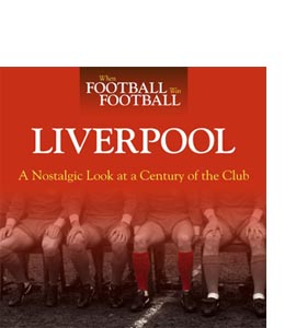 When Football Was Football: Liverpool (HB)