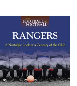 When Football Was Football: Rangers (HB)