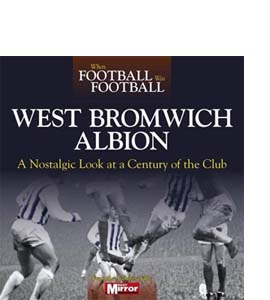 When Football Was Football: West Bromwich Albion (HB)