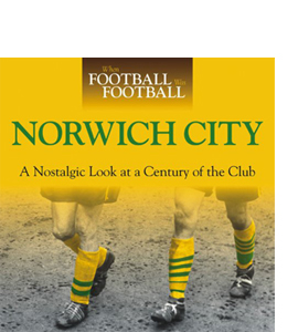When Football Was Football: Norwich City (HB)