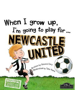 When I Grow Up I'm Going to Play for Newcastle (HB)