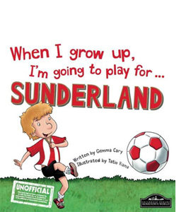 When I Grow Up I'm Going to Play for Sunderland (HB)