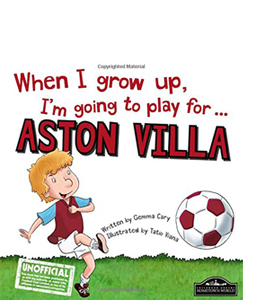 When I Grow Up I'm Going to Play for Aston Villa (HB)