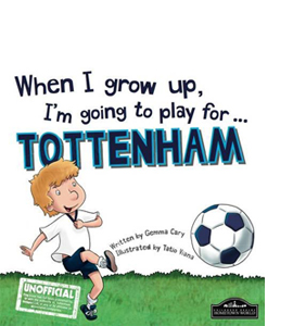 When I Grow Up I'm Going to Play for Tottenham (HB)