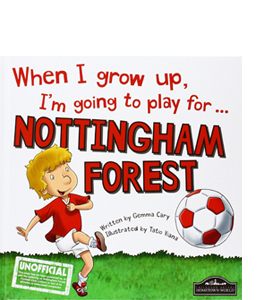 When I Grow Up I'm Going to Play for Nottingham Forest (HB)